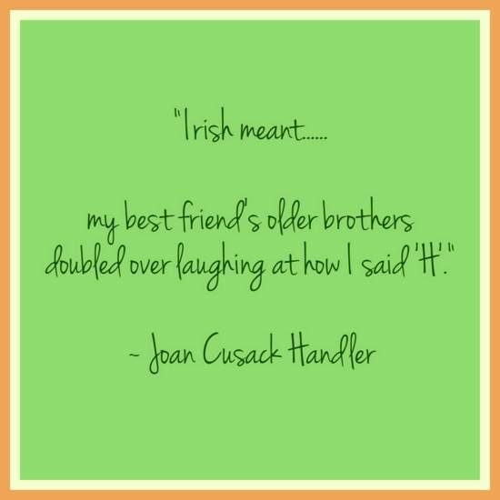 Irish-Meant-....-quotation-from-Joan-Cusack-Handler